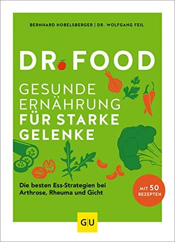 Dr. Food - Gesunde Ernährung für starke Gelenke: Die besten Ess-Strategien bei Arthrose, Rheuma und Gicht (GU Einzeltitel Gesunde Ernährung)