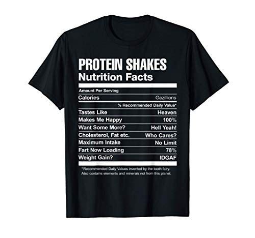 Protein Shakes Nutrition Facts Funny Graphic T-Shirt