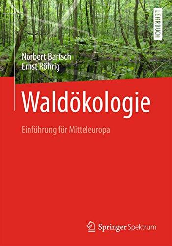 Waldökologie: Einführung für Mitteleuropa