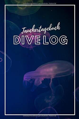 Dive Log: Taucherlogbuch für...