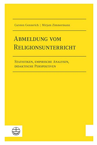 Abmeldung vom Religionsunterricht: Statistiken, empirische Analysen, didaktische Perspektiven