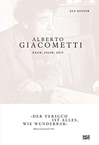 Alberto Giacometti: Raum, Figur, Zeit (Kunst zum Lesen)