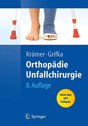 Orthopädie, Unfallchirurgie: Unfallchirurgische Bearbeitung von Heinrich Kleinert und Wolfram Teske (Springer-Lehrbuch)