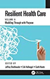 Resilient Health Care: Muddling Through with Purpose, Volume 6