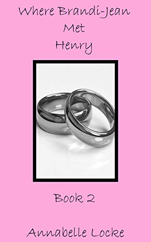 Where Brandi-Jean Met Henry: Book 2 (English Edition)
