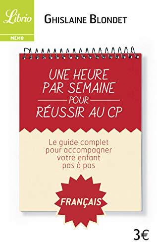 Une Heure par Semaine pour Réussir au CP - Français