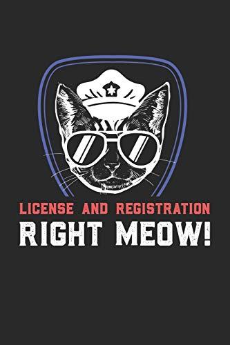 License And Registration RIGHT MEOW: Führerschein und Ausweis SOFORT! Notizbuch / Tagebuch / Heft mit Blanko Seiten. Notizheft mit Weißen Blanken ... Planer für Termine oder To-Do-Liste.