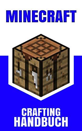 Minecraft Crafting Handbuch: Der ultimative Guide