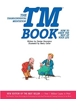 The Transcendental Meditation TM Book   How to Enjoy the Rest of Your Life