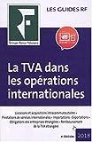 La TVA dans les opérations internationales 2018 - Livraisons et acquisitions intracommunautaires. Prestations de services internationales. ... Remboursement de la TVA étrangère.