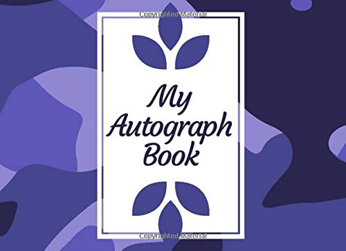 My Autograph Book: Autograph Book For Favourite Celebrity and Cartoon Character Signatures, Sports, Movies, Baseball, Basketball, Football and Soccer ... Christmas, Easter (Autograph Books, Band 47)