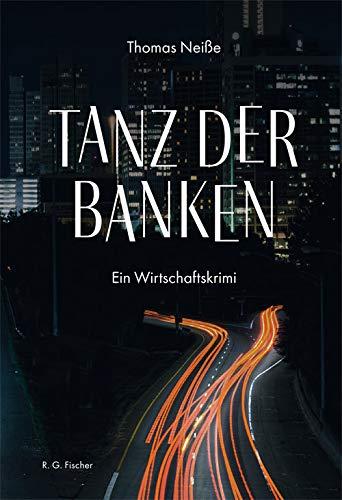 Tanz der Banken: Ein Wirtschaftskrimi