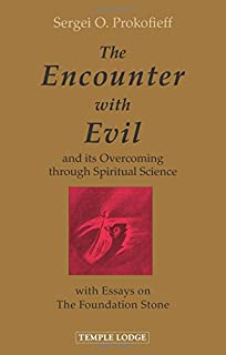 The Encounter with Evil: And Its Overcoming through Spiritual Science
