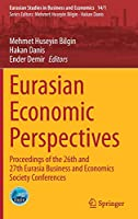 Eurasian Economic Perspectives: Proceedings of the 26th and 27th Eurasia Business and Economics Society Conferences (Eurasian Studies in Business and Economics, 14/1)
