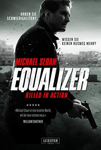 EQUALIZER - KILLED IN ACTION: Thriller