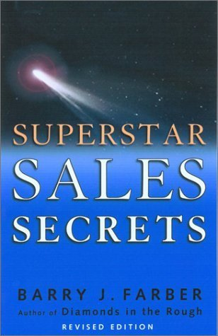 Superstar Sales Secrets: By Barry Farber by Barry J. Farber (2003-02-04)