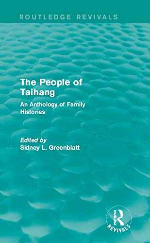 The People of Taihang: An Anthology of Family Histories (Routledge Revivals) (English Edition)
