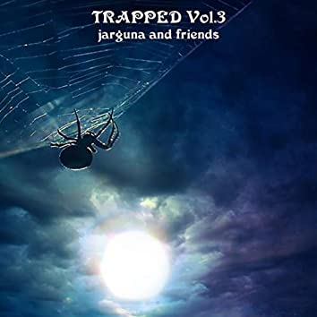 …and friends: Trapped Vol. 3