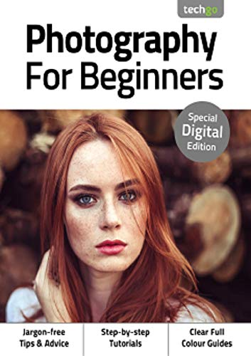 Photography for Beginners: Special Digital Edition
