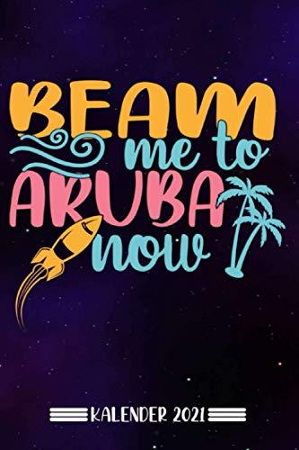 Kalender: Beam mich nach Aruba Kalender 2021 | Kalender & Notizbuch| Urlaub Aruba|A5 6x9 Format (15,24 x 22,86 cm)