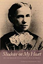 Shadows on My Heart: The Civil War Diary of Lucy Rebecca Buck of Virginia (Southern Voices from the Past: Women's Letters, Diaries, and Writings Ser.)