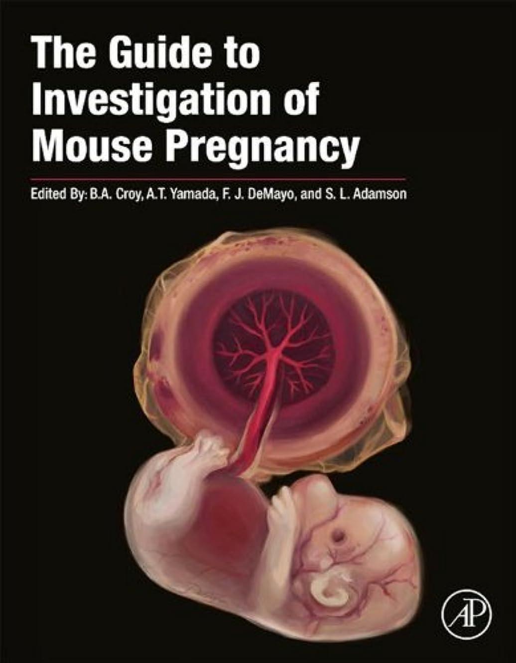 きらめく進む欲求不満The Guide to Investigation of Mouse Pregnancy (English Edition)