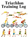 Triathlon Training Log: Training Diary Workout I 365 Day Triathlon Training Journal I Training Log to Track Distance, Time, Speed, Weather, Heart Rate