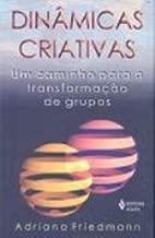 Dinâmicas Criativas. Um Caminho Para a Transformação de Grupos