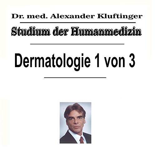 Studium der Humanmedizin - Dermatologie, Pt. 1