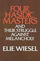 Four Hasidic Masters and Their Struggle Against Melancholy (Yusko Ward-phillips Lectures in English Language and Literature)