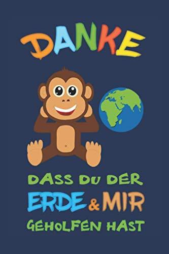 """Baby Schimpanse: Danke, dass Du der Erde & mir geholfen hast. Notizbuch (6"""" x 9"""" ~ DinA5) 120 linierte Seiten Personalisiertes Notizbuch / Skizzenbuch ... Geschenk zu allen Anlässen. (Umwelt, Band 5)"""