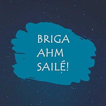 Briga Ahm Sailé