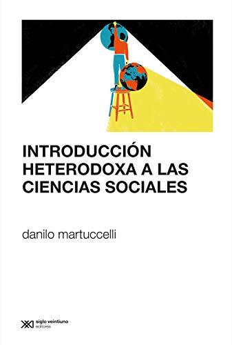 Introducción heterodoxa a las ciencias sociales (Sociología y Política) eBook: Martuccelli, Danilo: Amazon.es: Tienda Kindle