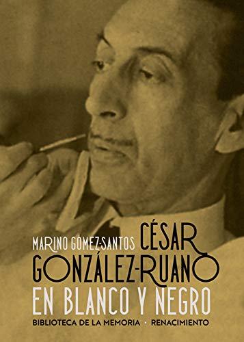 César González-Ruano en blanco y negro: 87 (Biblioteca de la Memoria, Serie Menor)