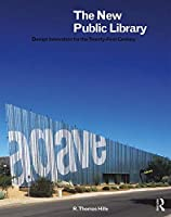 The New Public Library: Design Innovation for the Twenty-First Century