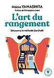 L'art du rangement : Découvrez la méthode Danshari: 31564 (Poche Marabout. Développement Personnel)