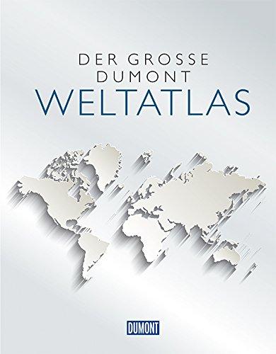 Der Große DuMont Weltatlas (DuMont Weltatlanten)