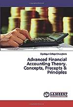 Advanced Financial Accounting Theory. Concepts, Precepts & Principles
