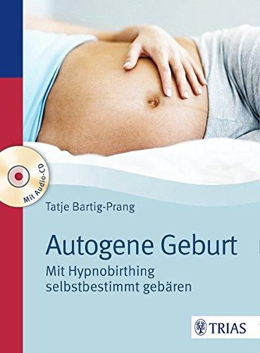 Autogene Geburt: Mit Hypnobirthing selbstbestimmt gebären