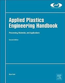 Applied Plastics Engineering Handbook: Processing, Materials, and Applications (Plastics Design Library)