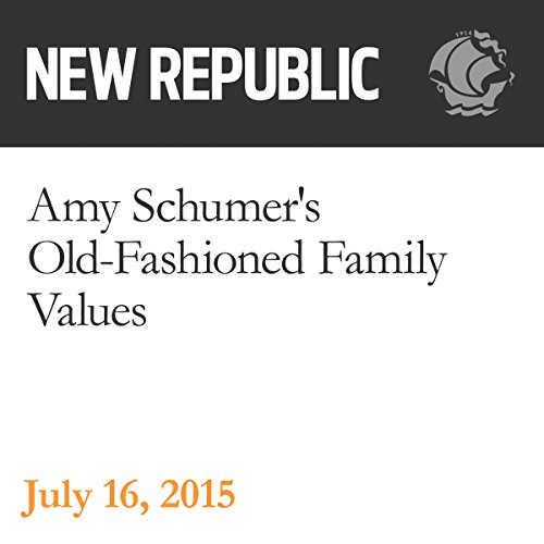 Amy Schumer's Old-Fashioned Family Values audiobook cover art