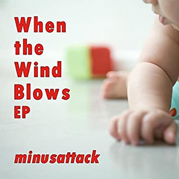 When the Wind Blows Ep