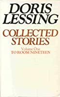 To Room Nineteen (v. 1) (Collected stories of Doris Lessing)