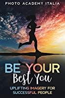 Be Your Best You: Uplifting Imagery for Successful People