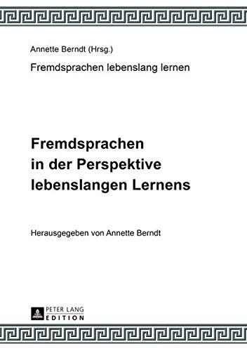 Fremdsprachen in Der Perspektive Lebenslangen Lernens: Unter Mitarbeit Von Claudia-elfriede Oechel-metzner PDF Books