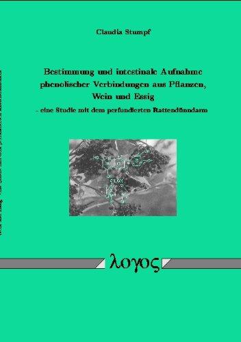 Bestimmung und intestinale Aufnahme phenolischer Verbindungen aus Pflanzen, Wein und Essig - eine Studie mit dem perfundierten Rattendünndarm