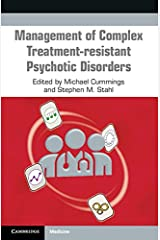 Management of Complex Treatment-resistant Psychotic Disorders Kindle Edition