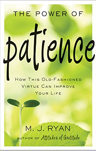 The Power of Patience: How This Old-Fashioned Virtue Can Improve Your Life