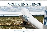 Voler en silence - la passion du vol à voile (Calendrier mural 2022 DIN A3 horizontal): Libre comme l'air, sans moteur, à la recherche de la thermique... (Calendrier mensuel, 14 Pages )