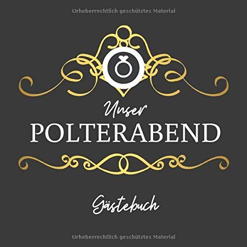 Unser Polterabend Gästebuch: Gästebuch für den JunggesellInnenabschied und Polterabend I...
